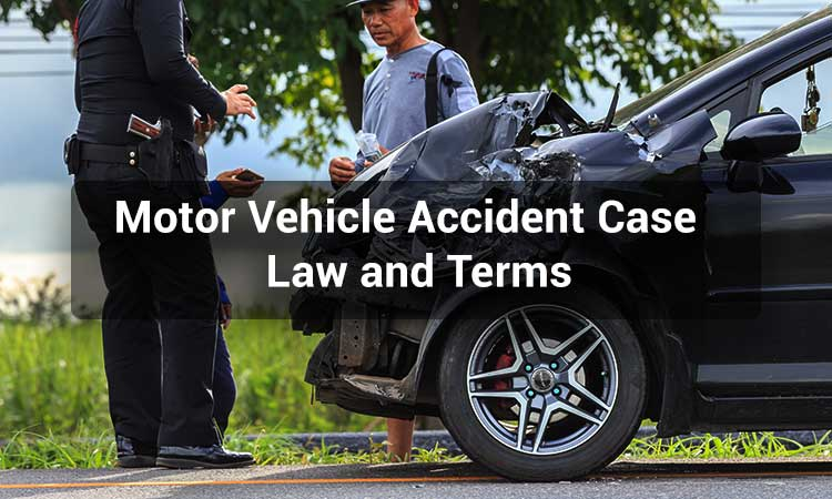 Motor-Vehicle-Accident-Case-Law-and-Terms-Related-to-It