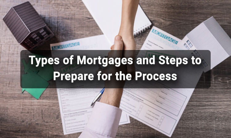 Types-of-Mortgages-and-Steps-to-Prepare-for-the-Process