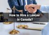 How to Hire a Lawyer in Canada?