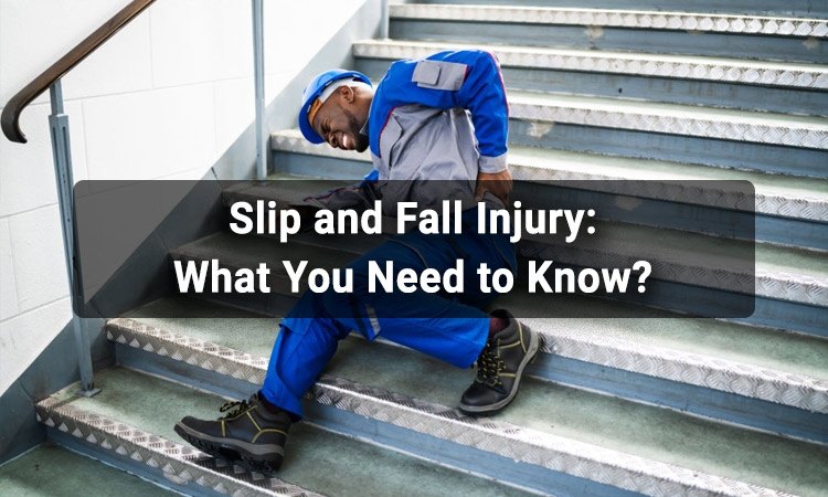 Slip and Fall Injury: What You Need to Know